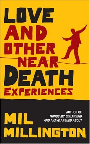 Love and Other Near Death Experiences (OME) (0753820579) by Millington, Mil