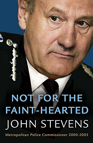 9780753820834: Not for the Faint-Hearted: Metropolitan Police Commissioner 2000-2005