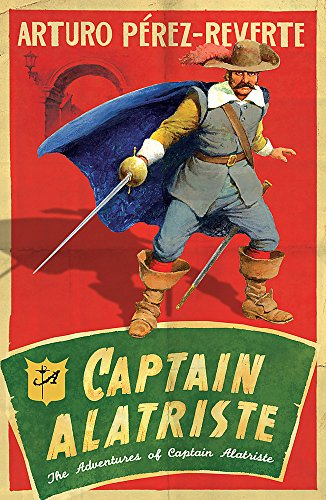 9780753820872: Captain Alatriste: The Adventures of Captain Alatriste (Adventures of Capt Alatriste 1)