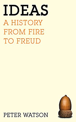 9780753820896: Ideas : A History: From Fire to Freud