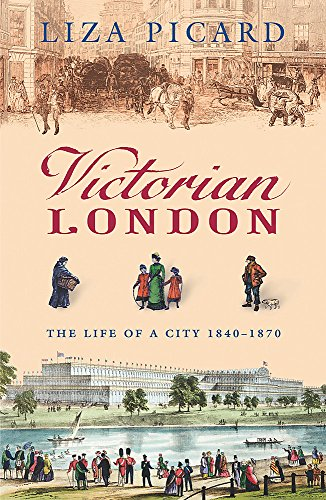 9780753820902: Victorian London: The Life of a City 1840-1870