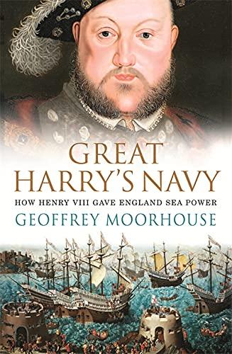 9780753820995: Great Harry's Navy: How Henry VIII Gave England Sea Power