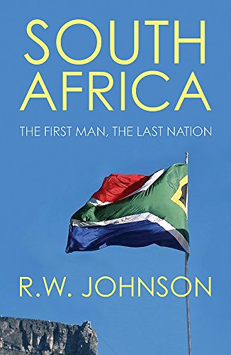 9780753821008: South Africa: The First Man, the Last Nation