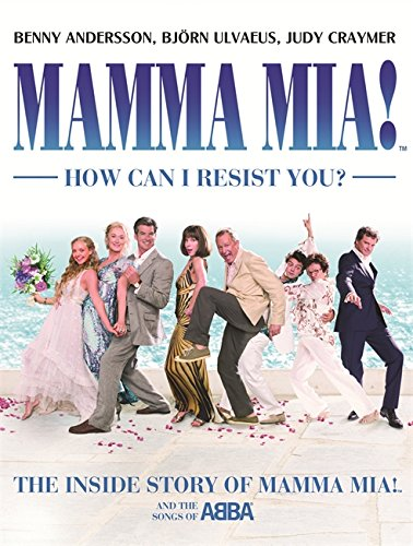 9780753821015: Mamma Mia! How Can I Resist You?: The Inside Story of Mamma Mia! and the Songs of ABBA