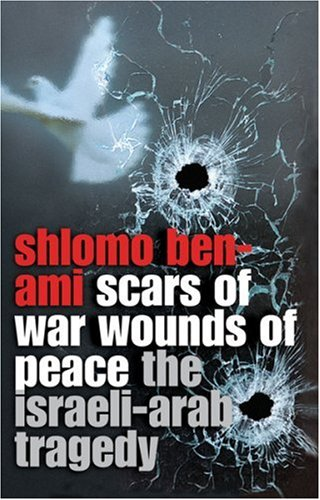 9780753821046: Scars of War, Wounds of Peace: The Israeli-Arab Tragedy