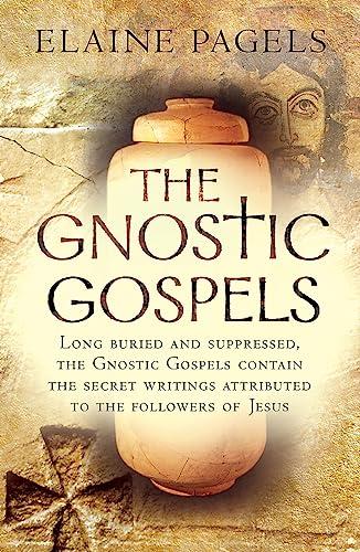 Gnostic Gospels: Pagels , Elaine