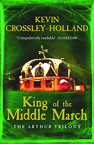 9780753821237: King of the Middle March: Book 3 (Arthur)