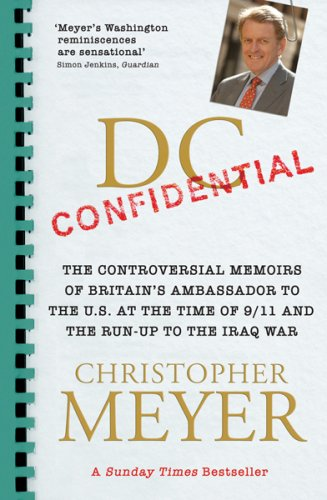 9780753821268: DC Confidential: The Controversial Memoirs of Britain's Ambassador to the U.S. at the Time of 9/11 and the Run-Up to the Iraq War