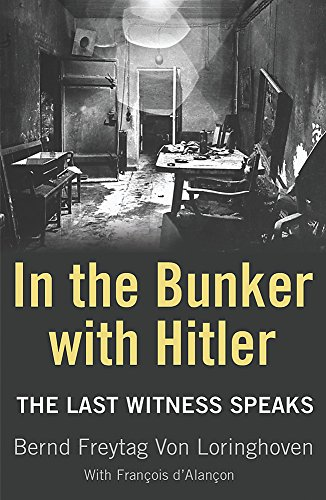 9780753821541: In the Bunker with Hitler: The Last Witness Speaks