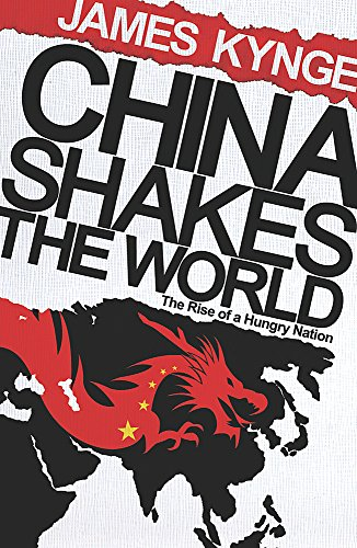 9780753821558: China Shakes The World: The Rise of a Hungry Nation