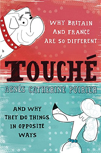 9780753821701: Touché: A French Woman's Take on the English
