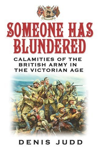 9780753821817: Someone Has Blundered: Calamities of the British Army in the Victorian Age (Phoenix Press)