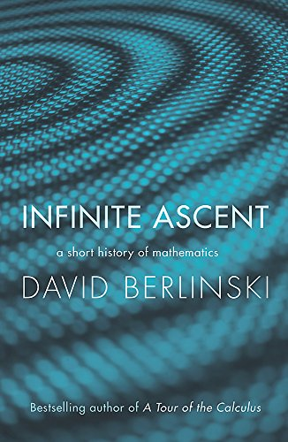9780753821831: Infinite Ascent: A Short History of Mathematics
