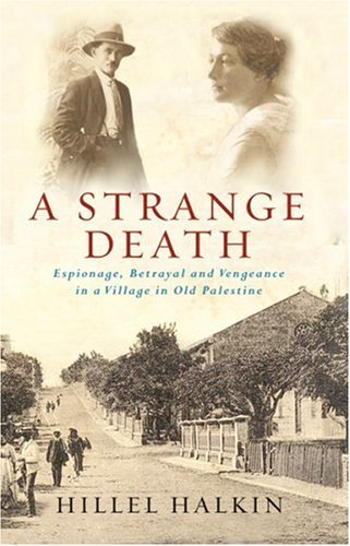 9780753821886: A Strange Death: Espionage, Betrayal and Vengeance in a Village in Old Palestine