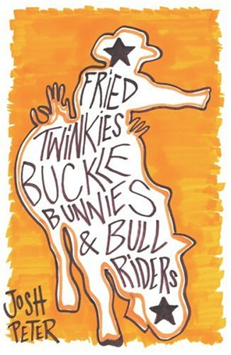 9780753821893: Fried Twinkies, Buckle Bunnies and Bull Riders : a year Inside the Professional bull Riders Tour