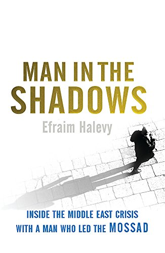 9780753821930: Man in the Shadows: Inside the Middle East Crisis with a Man who Led the Mossad