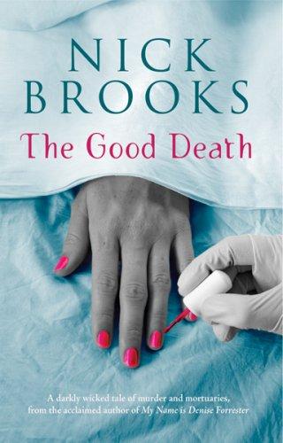 The Good Death: Brooks, Nick
