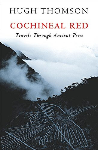 9780753822074: Cochineal Red: Travels Through Ancient Peru