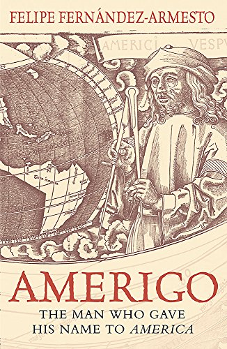9780753822197: Amerigo The Man Who Gave His Name to America