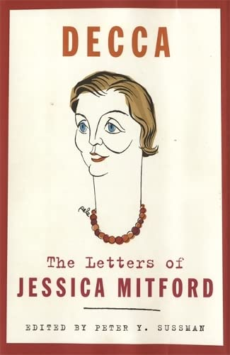 Decca : The Letters of Jessica Mitford