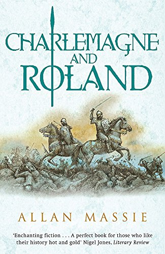 Charlemagne and Roland (Dark Ages Trilogy) (9780753822326) by Allan Massie