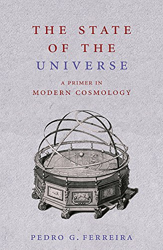 9780753822562: The State of the Universe: A Primer in Modern Cosmology