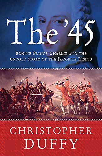 9780753822623: The '45: Bonnie Prince Charlie and the Untold Story of the Jacobite Rising