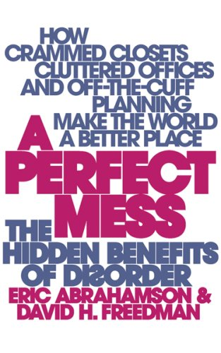 9780753822852: A Perfect Mess: The Hidden Benefits Of Disorder