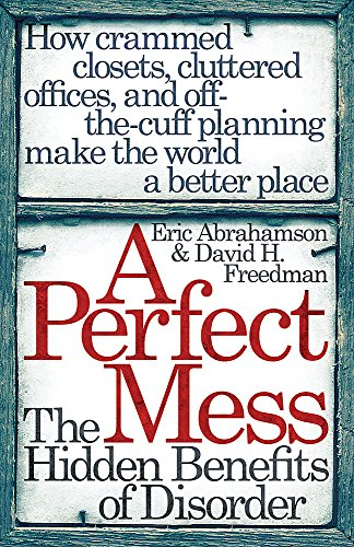 9780753822869: A Perfect Mess: The Hidden Benefits Of Disorder