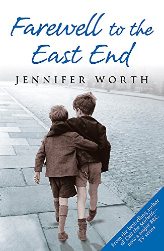 9780753823064: Farewell to the East End. Jennifer Worth