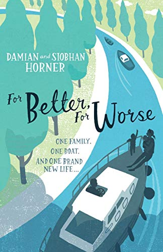 9780753823224: For Better For Worse: One Family, One Boat, and One Brand New Life