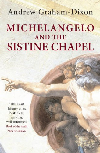 Michelangelo and the Sistine Chapel: Andrew Graham-Dixon