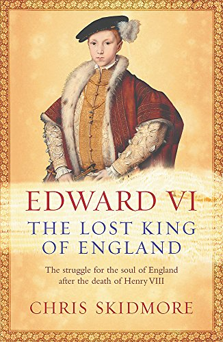 9780753823514: Edward VI: The Lost King of England