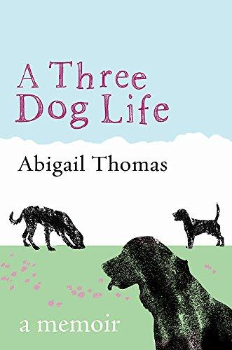A Three Dog Life (0753823764) by ABIGAIL THOMAS