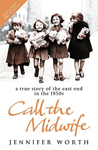 9780753823835: A True Story of the East End in the 1950s, Call the Midwife