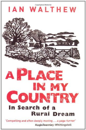 9780753823880: A Place in My Country: In Search of a Rural Dream