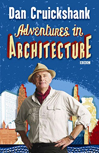 Adventures in Architecture: Dan Cruickshank