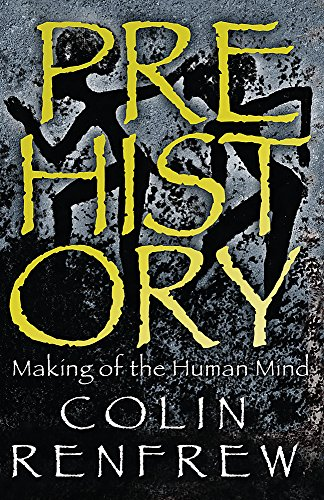 9780753824276: Prehistory: The Making Of The Human Mind