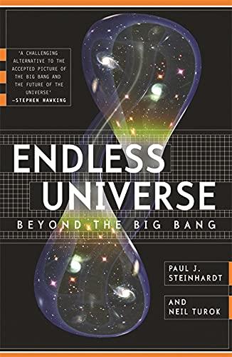 9780753824429: Endless Universe- Beyond the Big Bang -- Rewriting Cosmic History (08) by Steinhardt, Paul J - Turok, Neil [Paperback (2008)]