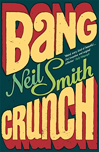 Bang Crunch: Smith, Neil