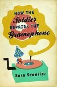 9780753824733: How The Soldier Repairs The Gramophone