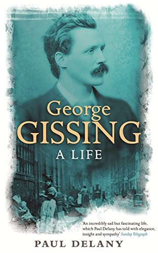 George Gissing: A Life: Delany, Paul