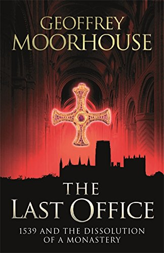 9780753825754: The Last Office: 1539 and the Dissolution of a Monastery