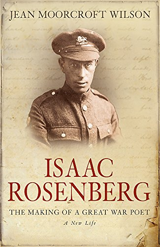 9780753825778: Isaac Rosenberg: The Making Of A Great War Poet