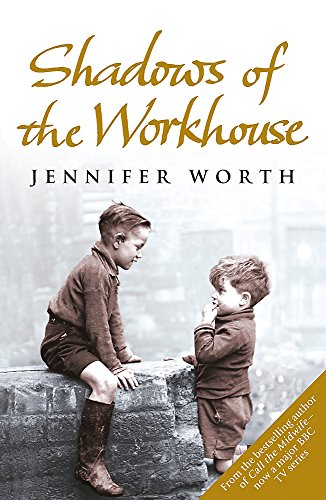 9780753825853: Shadows Of The Workhouse: The Drama Of Life In Postwar London (Call The Midwife)