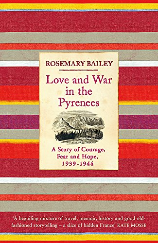 9780753825914: Love And War In The Pyrenees: A Story Of Courage, Fear And Hope, 1939-1944