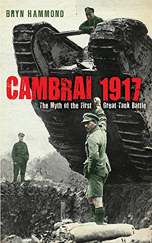 9780753826058: Cambrai 1917: The Myth of the First Great Tank Battle