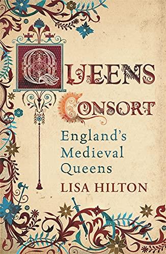 9780753826119: Queens Consort: England's Medieval Queens