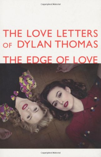 9780753826195: The Love Letters of Dylan Thomas: The Edge of Love