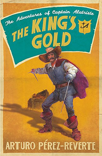 9780753826218: The King's Gold (The Adventures of Captain Alatriste)